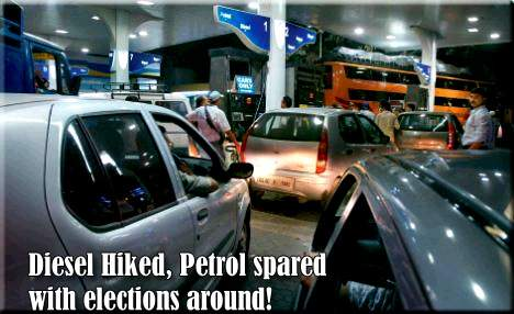Diesel Hiked, Petrol spared with elections around!