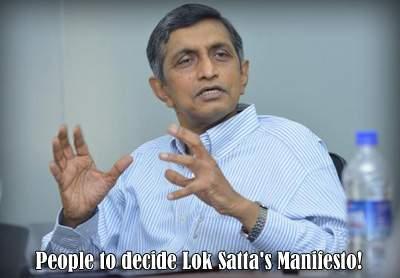 People to decide Lok Satta's Manifesto!